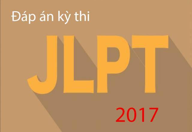 Đáp án đề thi năng lực tiếng Nhật JLPT N1 2017
