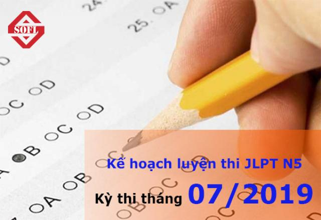 Kế hoạch luyện thi JLPT N5 hiệu quả - Kỳ thi tháng 07/2019