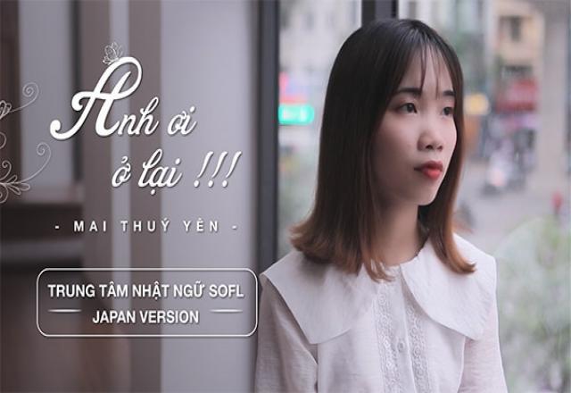 """Cùng cô Thúy Yên học tiếng Nhật qua bài hát """"Anh ơi ở lại"""""""