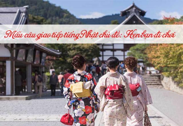 Mẫu câu giao tiếp tiếng Nhật chủ đề: Hẹn bạn đi chơi